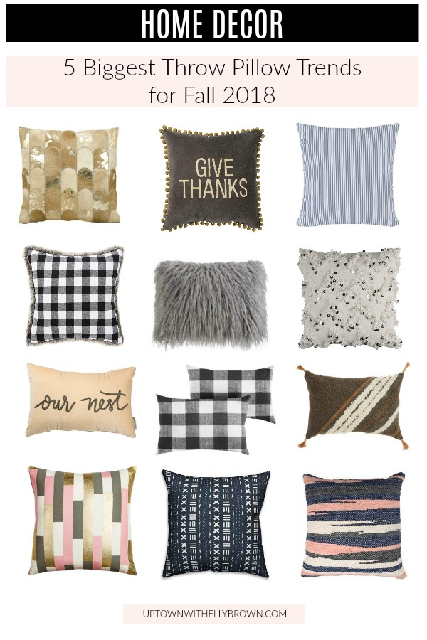 Houston lifestle blogger Uptown with Elly Brown shares the 5 biggest throw pillow trends for Fall 2018 that are perfect for the upcoming holiday season.