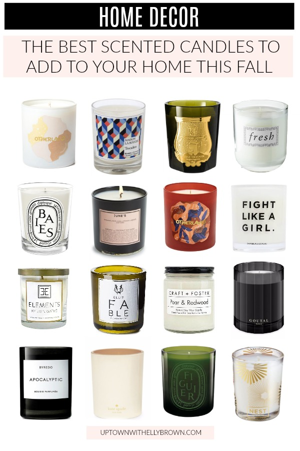 Houston lifestyle blogger Uptown with Elly Brown shared the Best Scented Candles For Fall 2018 that will give your home a warm feel this season.