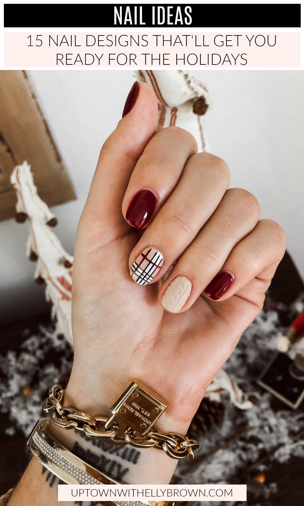 Houston beauty blogger Uptown with Elly Brown shares 15 Holiday Nails to try this holiday season. From glitter nails to plaid nails, she's sharing it all!