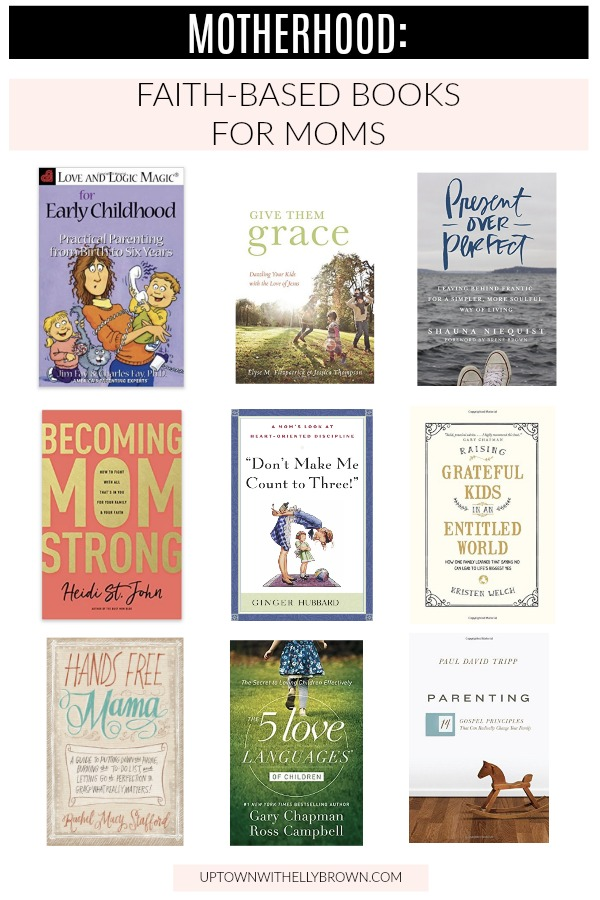 Looking for Faith Based books for Moms? Houston lifestyle blogger Uptown with Elly Brown rounds up 13 of the best faith based books for #momlife.