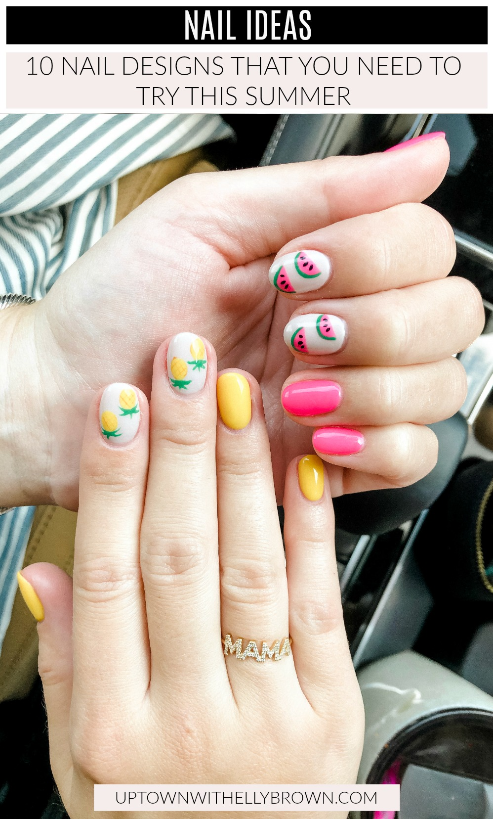 Looking for Nail Ideas? Houston Blogger Uptown with Elly Brown shares 10 of her favorite nail designs to get you ready for Summer!